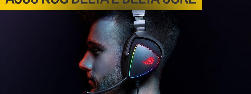 ASUS ROG Delta e Delta Core Headsets