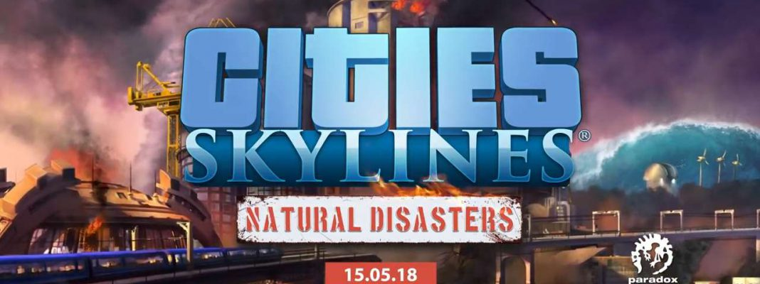 Cities Skylines - Natural Disasters