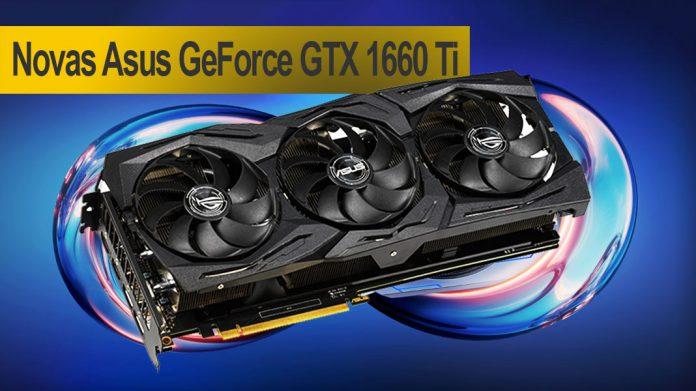Nova gama Asus GeForce GTX 1660 Ti