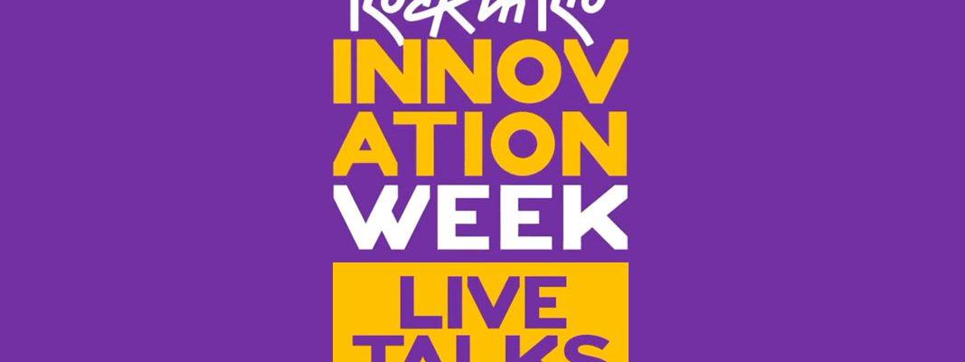 Rock in Rio Innovation Week Live Talks