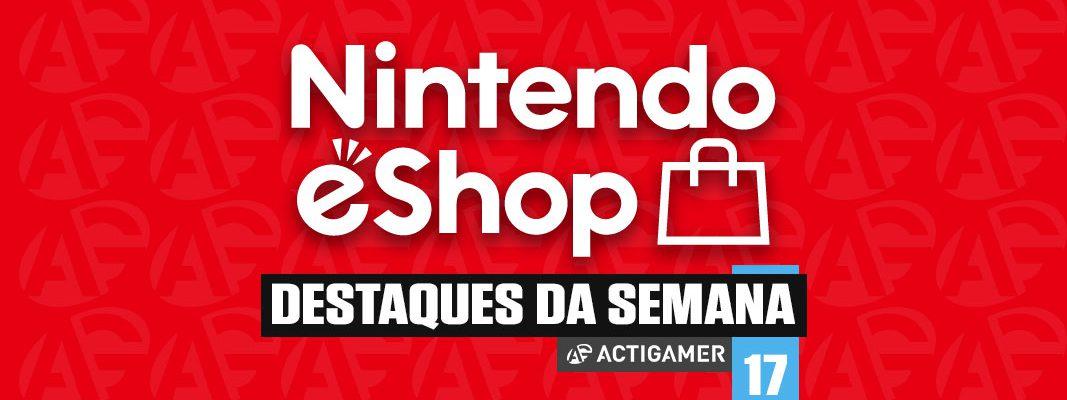 Nintendo eShop: os destaques da semana 17/2020