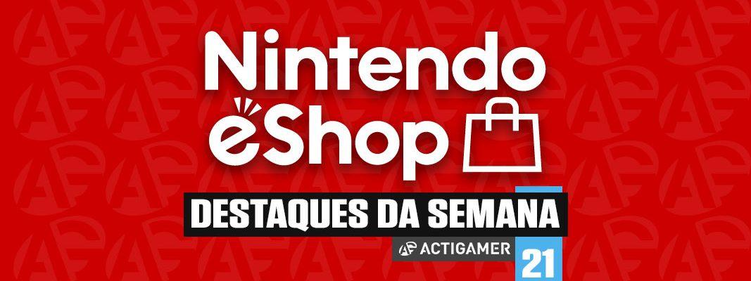 Nintendo eShop: os destaques da semana 21/2020