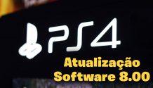 PlayStation 4 recebe atualização de software 8.00